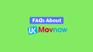 FAQs About UKMovNow