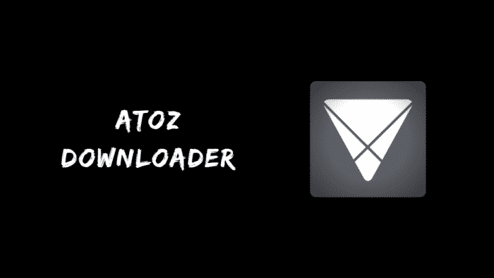 AtoZ Downloader Apk & iOS Download Latest Version 2018 & Features