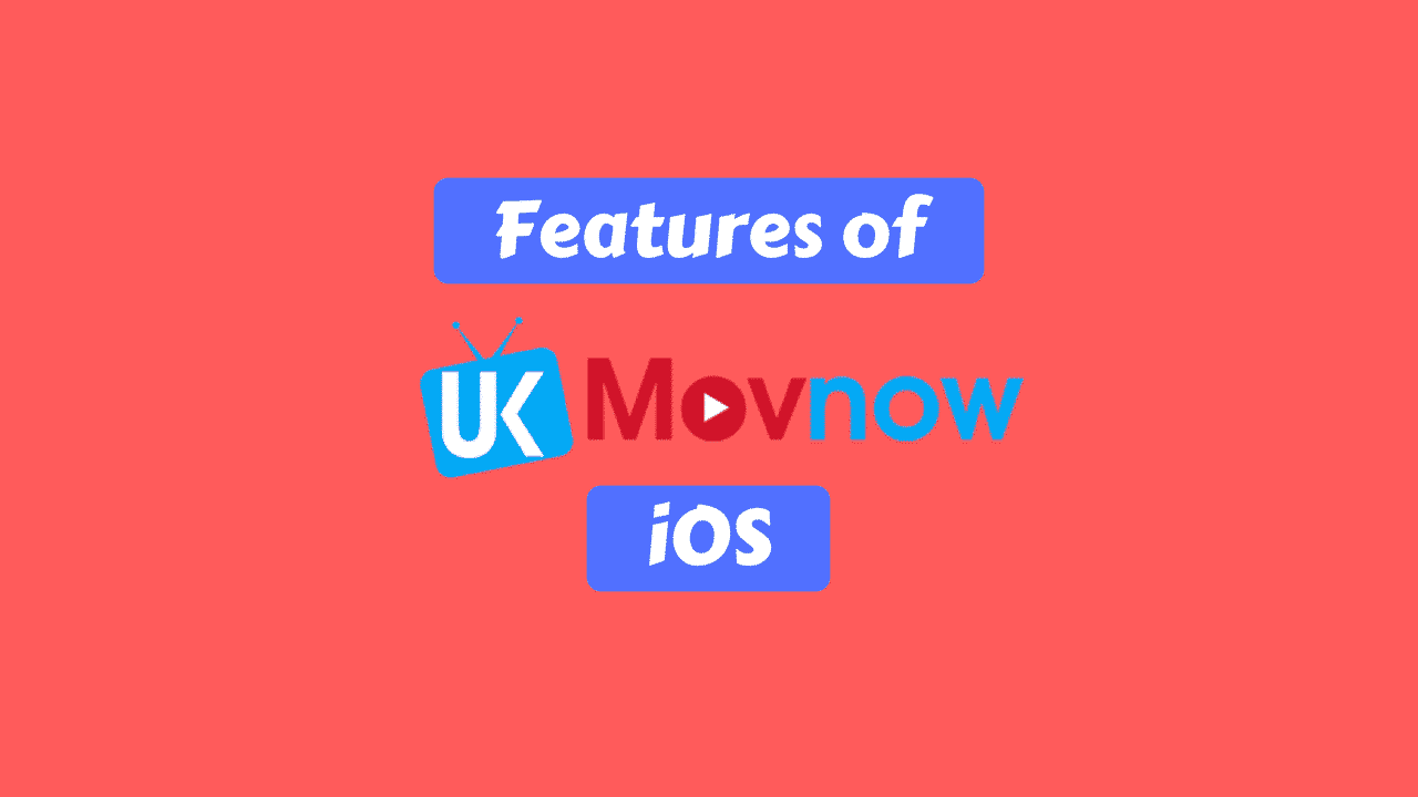 Features of UKMovNow