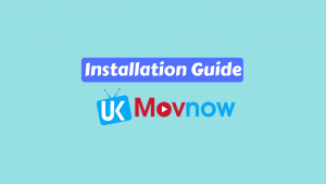 Installation Guide of UKMovNow